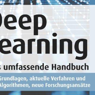 Deep Learning das umfassende Handbuch
